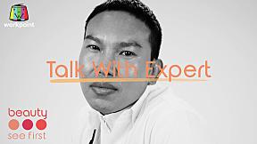 #TalkWithExpert  พูดคุยเคล็ดลับความงามแบบไม่ลับกับเมกอัพอาร์ทิสต์ ชื่อดัง
