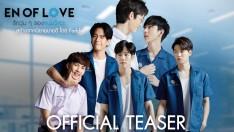 En Of Love รักวุ่นๆของหนุ่มวิศวะ (Official Teaser)