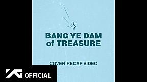 BANG YE DAM of TREASURE - COVER RECAP VIDEO