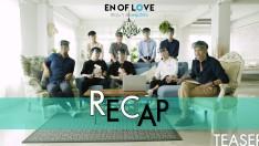 ตัวอย่าง En Of Love รักวุ่นๆของหนุ่มวิศวะ | Special EP : Recap 2