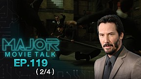 ทำไม Keanu Reeves ถึงกลับมาเล่น The Matrix 4 - Major Movie Talk | EP.119 [2\/4]