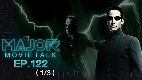 ทฤษฏีตัวร้ายใหม่ใน The Matrix 4 - Major Movie Talk   EP.122 [1\/3]