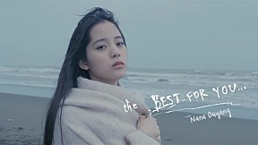 Nana Ouyang - The Best For You (Official Music Video)