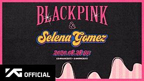 BLACKPINK X Selena Gomez - \'Ice Cream\' Teaser Video