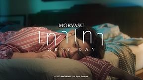 Morvasu - เทาเทา (grey day) [Official MV]