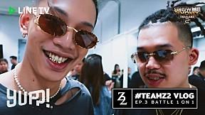 #TeamZ2 VLOG : EP.3 BATTLE 1 ON 1 (#SMTMTH2) | YUPP!