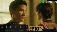 The Gifted Graduation | EP.10 [2/4]