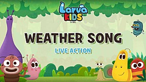 [Live Action] Larva KIDS | EP.3 WEATHER SONG