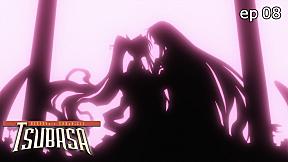 Tsubasa RESERVoir CHRoNiCLE   season 2 EP.8