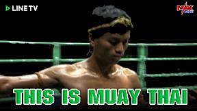 THIS IS MUAY THAI I แม็กมวยไทย กับ มวยไทยสุดเดือด!  I Muay Thai Fighter