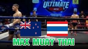 NEWZEALAND VS THAILAND - MAX MUAY THAI